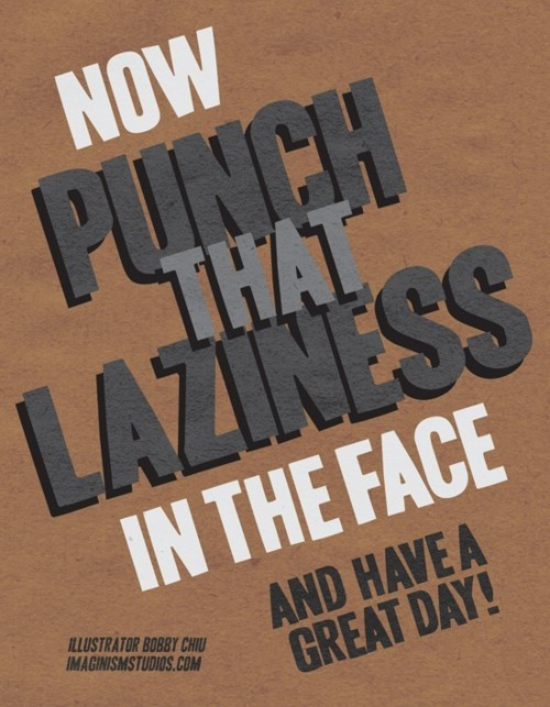 punch laziness in the face