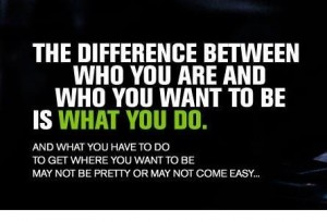 difference between who you are and who you want to be